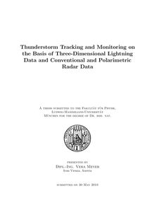 Thunderstorm tracking and monitoring on the basis of three dimensional lightning data and conventional and polarimetric radar data [Elektronische Ressource] / presented by Vera Meyer