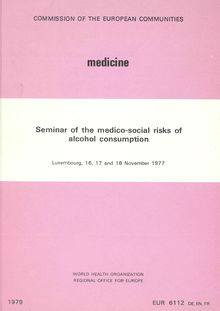 Seminar of the medico-social risks of alcohol consumption. Luxembourg, 16, 17 and 18 November 1977