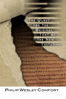The Quest for the Original Text of the New Testament