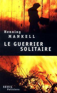 Le Guerrier solitaire - Christofer  Bjurström, Henning Mankell