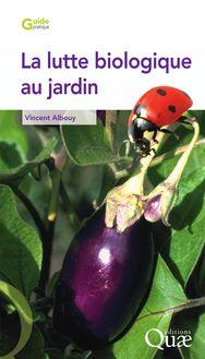 La lutte biologique au jardin de Vincent Albouy - fiche descriptive