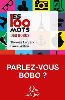 Les 100 mots des bobos - Thomas Legrand, Laure Watrin