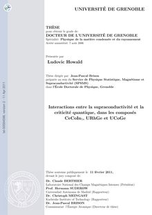 Interactions entre la supraconductivité et la criticité quantique, dans les composés CeCoIn5, URhGe et UCoGe, Interactions between Superconductivity and Quantum Criticality in CeCoIn5, URhGe and UCoGe