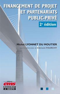 Financement de projet et partenariats public-privé - Michel Lyonnet Du Moutier