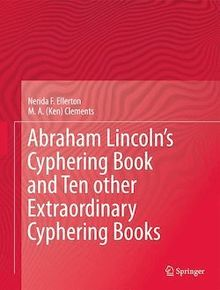 Abraham Lincoln's Cyphering Book and Ten other Extraordinary Cyphering Books