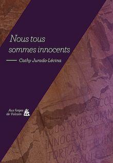Nous tous sommes innocents - Cathy Jurado-Lécina