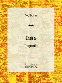 Zaïre de Ligaran, Louis Moland, Voltaire - fiche descriptive
