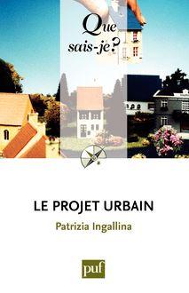 Le projet urbain de Patrizia Ingallina - fiche descriptive
