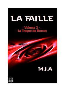 La Faille - Volume 2 : La traque de Romeo de M.I.A - fiche descriptive