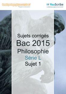 Corrigé Bac 2015 - Philo - Série L - Sujet 1