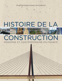 Histoire de la construction moderne et contemporaine en France de Devillebichot Daniel, Bezançon Xavier - fiche descriptive