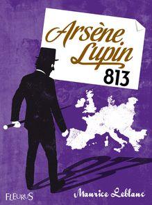 Arsène Lupin, 813 de Maurice Leblanc - fiche descriptive