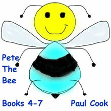 Pete the Bee: Books 4-7