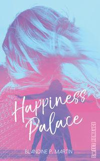 Happiness Palace - Blandine P. Martin