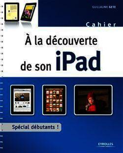 À la découverte de son iPad - Gete Guillaume