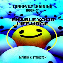 Longevity Training Book-3 Enable Your Life Urge
