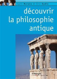 Lire Découvrir la philosophie antique de Morana Cyril, Oudin Eric