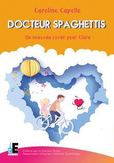 Docteur Spaghettis - Caroline Capelle