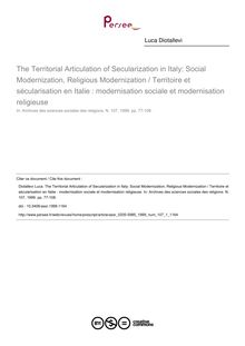 The Territorial Articulation of Secularization in Italy: Social Modernization, Religious Modernization / Territoire et sécularisation en Italie : modernisation sociale et modernisation religieuse - article ; n°1 ; vol.107, pg 77-108