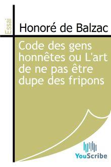 Code des gens honnêtes ou L'art de ne pas être dupe des fripons de Honoré de Balzac - fiche descriptive