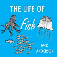 The Life of Fish