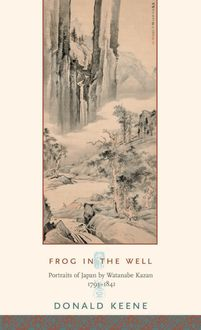 Frog in the Well: Portraits of Japan by Watanabe Kazan, 1793-1841 ...