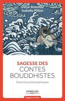 Lire Sagesse des contes Bouddhistes de Millon Isabelle, Brenifier Oscar