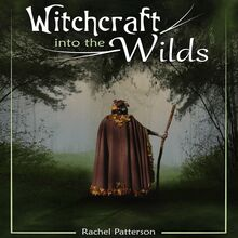 Witchcraft into the wilds
