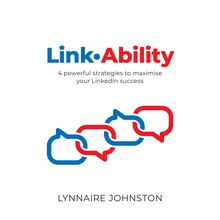 LinkAbility - 4 powerful strategies to maximise your LinkedIn success