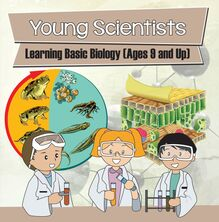 Young Scientists: Learning Basic Biology (Ages 9 and Up)