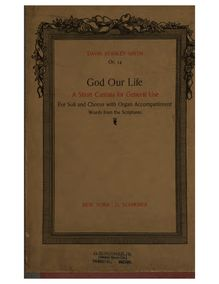 Partition complète, God Our Life, A Short Cantata for General Use: For Soli and Chorus with Organ Accompaniment. Words from the Scriptures