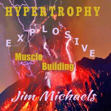Hypertrophy: Explosive Muscle Building