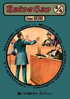 5ème Heure - Jacques Bellême, Henry Musnik, Guillaume Apollinaire, Louis-Ernest Chevalier, Charles Clérice