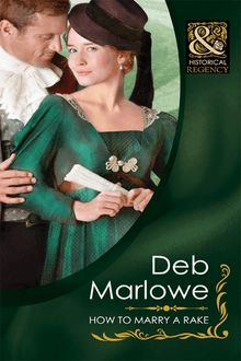 How To Marry a Rake (Mills & Boon Historical) (Diamonds of Welbourne Manor, Book 5)