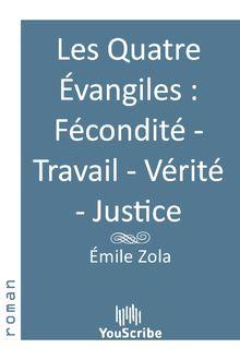 Les Quatre Évangiles  Fécondité - Travail - Vérité - Justice
