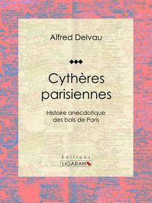 Cythères parisiennes de Alfred Delvau, Ligaran - fiche descriptive