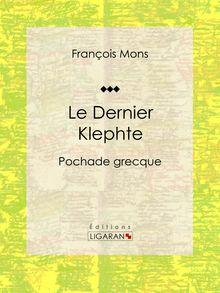 Le Dernier Klephte de François Mons, Ligaran - fiche descriptive