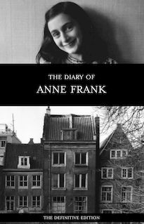 The Diary of Anne Frank (The Definitive Edition) - Anne Frank