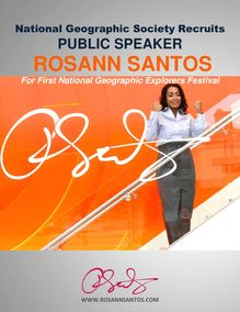 National Geographic Society Recruits Public Speaker Rosann Santos For First National Geographic Explorers Festival