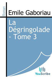 La Dégringolade - Tome 3 de Emile Gaboriau - fiche descriptive