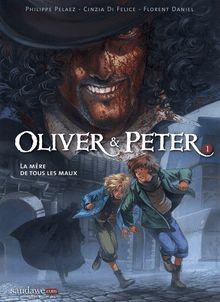 Lire Oliver & Peter - La mère de tous les Maux - Tome 2 de Pelaez, di Felice