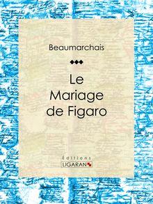 Le Mariage de Figaro de Ligaran, Pierre-Augustin Caron de Beaumarchais - fiche descriptive