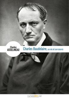Charles Baudelaire, sa vie, son œuvre de Charles Asselineau - fiche descriptive