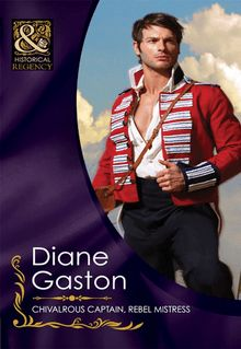 Chivalrous Captain, Rebel Mistress (Mills & Boon Historical)