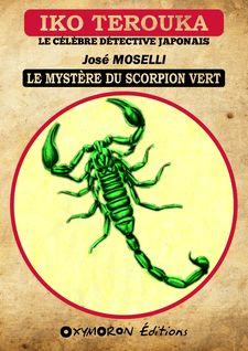 Iko Terouka - Le mystère du Scorpion Vert - José Moselli
