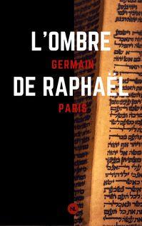 L'ombre de Raphaël de Germain Paris - fiche descriptive