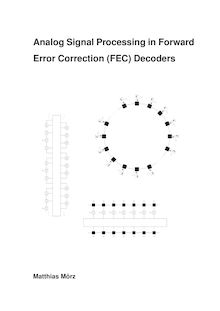 Analog signal processing in forward error correction (FEC) decoders [Elektronische Ressource] / Matthias Mörz