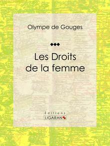 Lire Les Droits de la femme de Ligaran, Olympe de Gouges