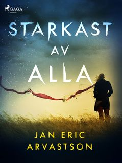 Starkast av alla - Jan Eric Arvastson