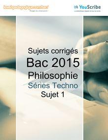Corrigé Bac Techno 2015 - Philo - Sujet 1